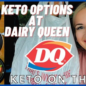 Keto At Dairy Queen | Keto Fast Food Options