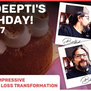 Week 17 - It's Deepti's Birthday!!!